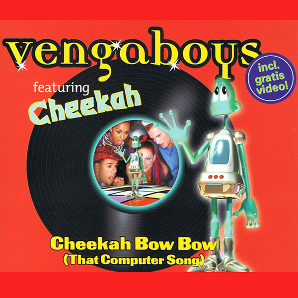 Vengaboys – Cheekah Bow Bow (That Computer Song)